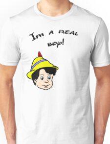 I'm a Real Boy tee Unisex T-Shirt