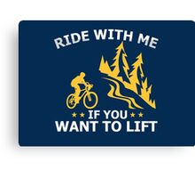Come With Me If You Want To Lift  Canvas Print
