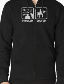 Funny Horse Riding Problem Solved Zipped Hoodie