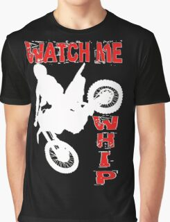 Biker - Watch Me Whip Graphic T-Shirt