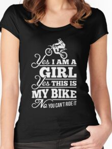 Biker - Yes I Am A Girl Yes This My Bike No You Can't Ride It Women's Fitted Scoop T-Shirt