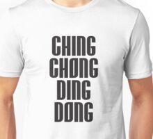 CHING CHONG DING DONG Unisex T-Shirt