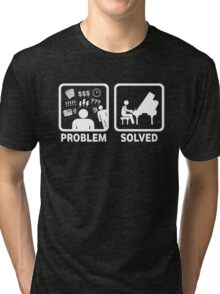 Problem Solved With Piano Funny Shirt Tri-blend T-Shirt