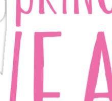 This PRINCESS SWEATS! Sticker