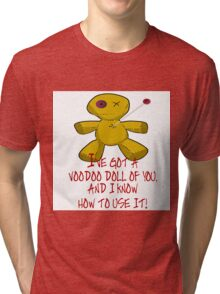 VOODOO DOLL OF YOU, KNOW HOW TO USE IT Tri-blend T-Shirt