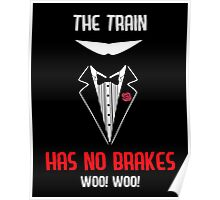 The Train has no brakes Poster