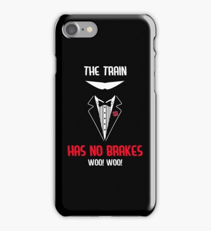 The Train has no brakes iPhone Case/Skin