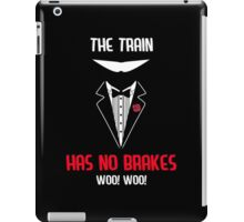The Train has no brakes iPad Case/Skin