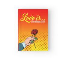Love is... 1 Corinthians 13:4-8 Hardcover Journal