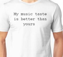 Perfect Music Taste Unisex T-Shirt