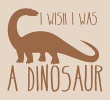 I wish I was a DINOSAUR! with brontosaurus  by jazzydevil
