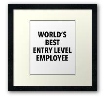 World's Best Entry Level Employee T-Shirt Framed Print