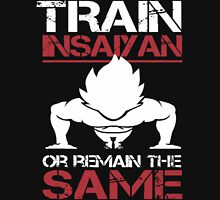 Train INSAIYAN or Remain SAME Unisex T-Shirt