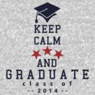 Keep Calm and graduate by vivendulies