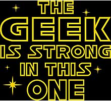 The Geek is Strong in This One Photographic Print