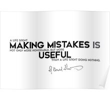 making mistakes is useful - george bernard shaw Poster