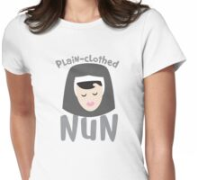 Plain-clothed nun with nuns face Womens Fitted T-Shirt