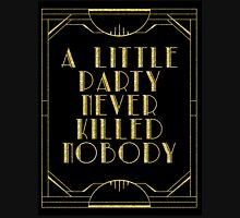 A little party never killed nobody - black glitz Unisex T-Shirt