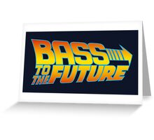 Bass to the Future Greeting Card