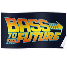 Bass to the Future Poster