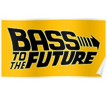 Bass to the Future (black) Poster