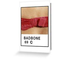 Bad Bone (Pantone) Bra 69 Greeting Card
