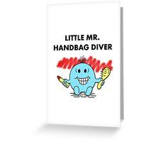 Mr Handbag Diver Greeting Card