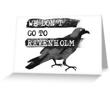 We Don't go to Ravenholm Greeting Card