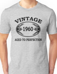 vintage 1960 aged to perfection Unisex T-Shirt