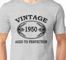 vintage 1950 aged to perfection Unisex T-Shirt
