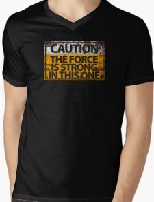 Caution : The Force Is Strong In This One Mens V-Neck T-Shirt