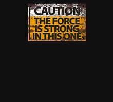 Caution : The Force Is Strong In This One Women's Fitted V-Neck T-Shirt