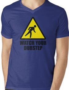 Watch your Dubstep Mens V-Neck T-Shirt