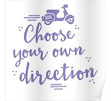 choose your own direction (with moped in purple) Poster