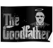 The Good father for father days Gift Poster