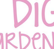 I dig gardens (wreath) Sticker