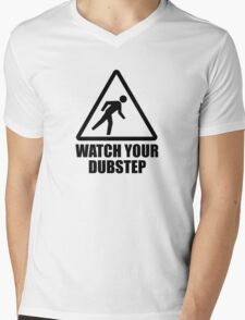 Watch your Dubstep (black) Mens V-Neck T-Shirt