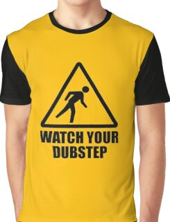 Watch your Dubstep (black) Graphic T-Shirt