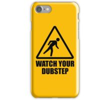 Watch your Dubstep (black) iPhone Case/Skin