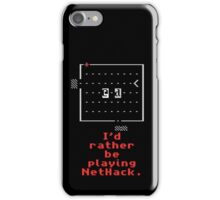 I'd rather be playing NetHack iPhone Case/Skin