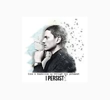 prison break - Wentworth Miller - I Persist Unisex T-Shirt