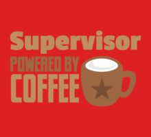 supervisor powered by coffee Kids Tee
