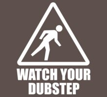 Watch your Dubstep (white) Baby Tee