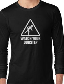 Watch your Dubstep (white) Long Sleeve T-Shirt