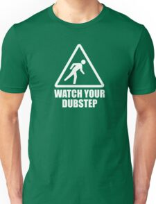 Watch your Dubstep (white) Unisex T-Shirt