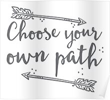 Choose your own path with arrow in grey Poster