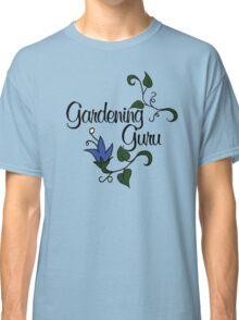 Gardening Guru Classic T-Shirt