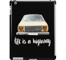Life is a highway iPad Case/Skin
