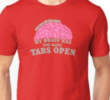 Brain Has Too Many Tabs Open Unisex T-Shirt