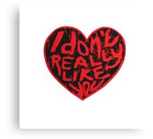 I Don't Really Like You Distressed Lino Cut Print Canvas Print